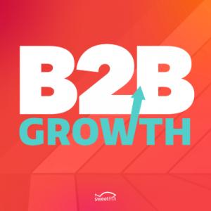 B2B Growth Show B2B Sales Podcast